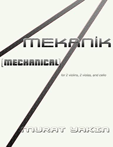 Mekanik [Mechanical]: For 2 Violins, 2 Violas,: Yakin, Murat