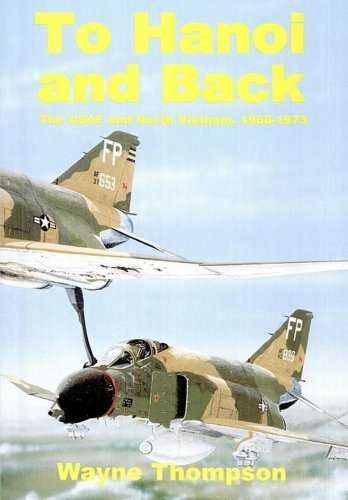 9781470073060: To Hanoi and Back: The U.S.A.F. and North Vietnam 1966–1973
