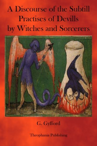 9781470073688: A Discourse of the subtill Practises of Devills by Witches and Sorcerers