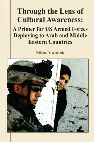 9781470074098: Through the Lens of Cultural Awareness: A Primer for US Armed Forces Deploying to Arab and Middle Eastern Countries