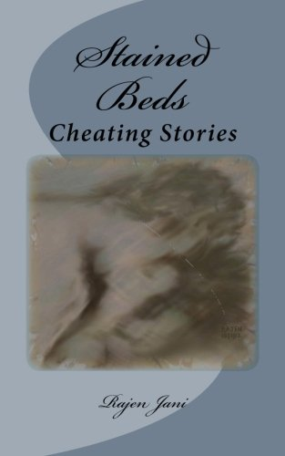 Stained Beds: Cheating Stories: Jani, Rajen