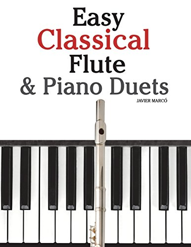 9781470077327: Easy Classical Flute & Piano Duets: Featuring music of Bach, Vivaldi, Wagner and other composers
