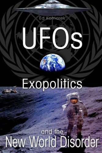 9781470077822: UFO's Exopolitics and the New World Disorder