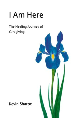 9781470078096: I Am Here: The Healing Journey of Caregiving