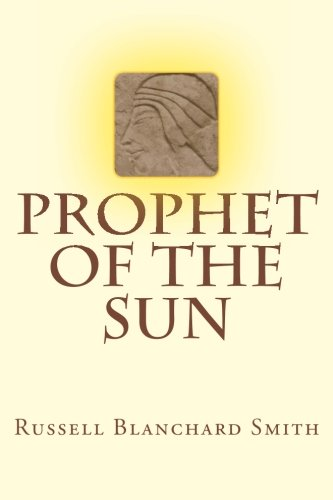 Prophet of the Sun: Smith, Russell Blanchard