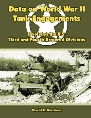 9781470079062: Data on World War II Tank Engagements: Involving the U.S. Third and Fourth Armored Divisions