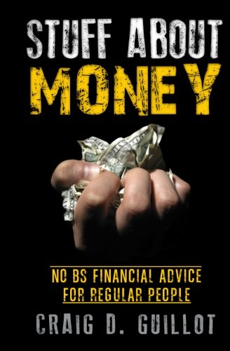 9781470080181: Stuff About Money: No BS Financial Advice for Regular People