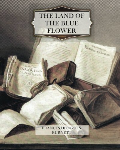 9781470080433: The Land Of The Blue Flower