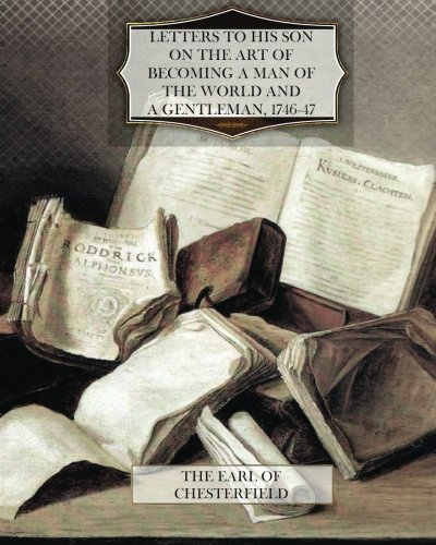 9781470081003: Letters to His Son on the Art of Becoming a Man of the World and a Gentleman