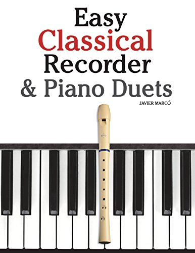 9781470081218: Easy Classical Recorder & Piano Duets: Featuring music of Bach, Mozart, Beethoven, Wagner and others.