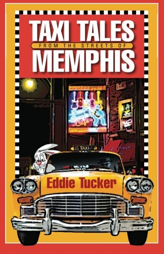Taxi Tales From The Streets of Memphis (Volume 1): Eddie Tucker