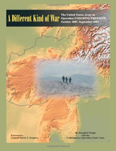 9781470083052: A Different Kind of War: The United states. Army in Operation Enduring Freedom (OEF), October 2001 - September 2005