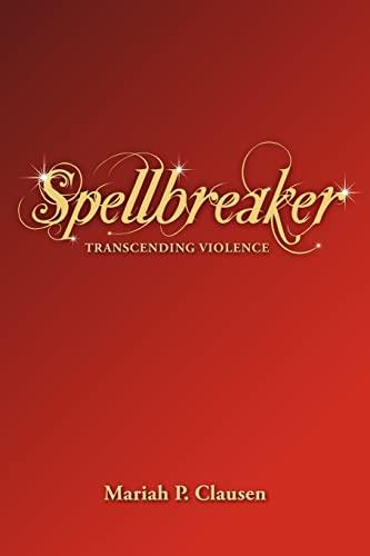 9781470086824: Spellbreaker: Transcending Violence