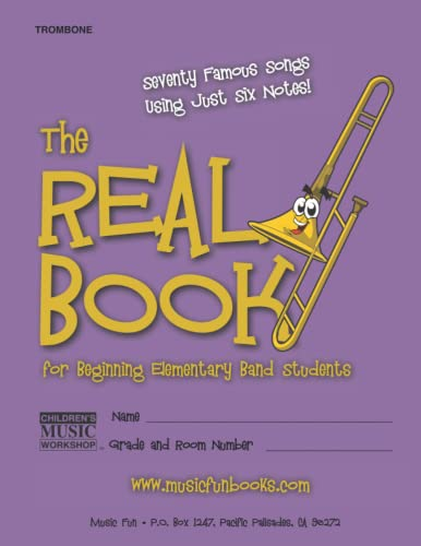 9781470087777: The Real Book for Beginning Elementary Band Students (Trombone): Seventy Famous Songs Using Just Six Notes