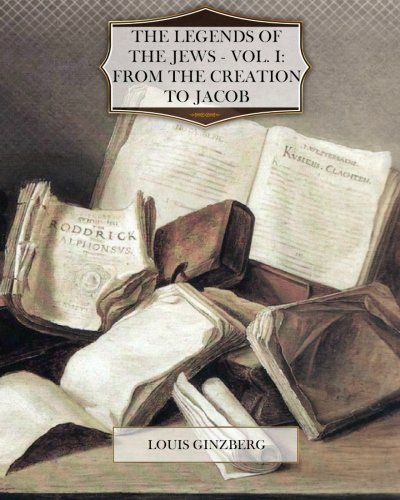 9781470090135: The Legends of the Jews - Vol. I From The Creation to Jacob