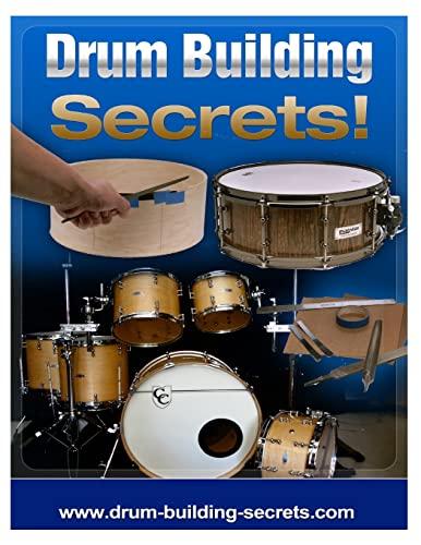 9781470093068: Drum Building Secrets!: Build a Drum Set in 10 Simple Steps!