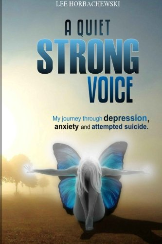 9781470093433: A Quiet Strong Voice: My journey through depression, anxiety and attempted suicide