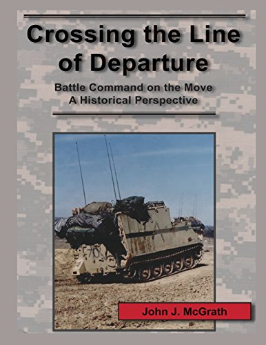 9781470094041: Crossing the Line of Departure:Battle Command on the Move A Historical Perspective