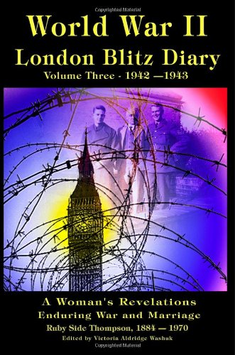 9781470094232: World War II London Blitz Diary Vol. 3:: A Woman's Revelations of War and Marriage