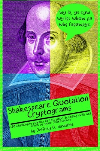 Shakespeare Quotation Cryptograms: 100 challenging puzzles to test your decoding skills and brush ...