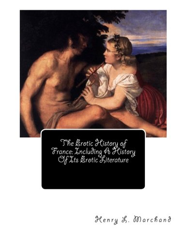 9781470095031: The Erotic History of France: Including A History Of Its Erotic Literature