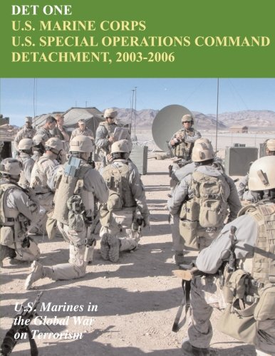 9781470095321: DET ONE: U.S. Marine Corps U.S. Special Operations Command Detachment, 2003 - 2006: U.S. Marines in the Global War on Terrorism