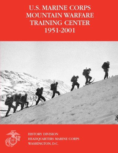 9781470095598: The U.S. Marine Corps Mountain Warfare Training Center 1951-2001
