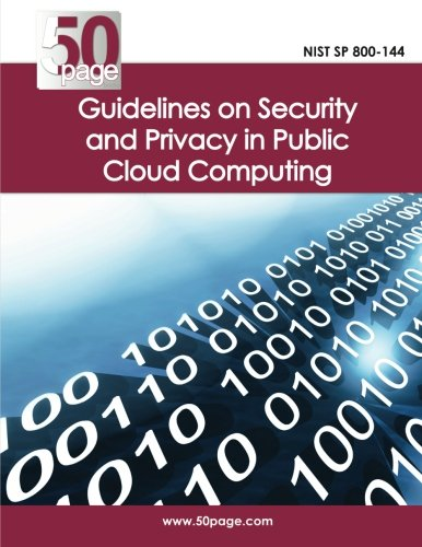 9781470096618: NIST SP 800-144 Guidelines on Security and Privacy in Public Cloud Computing