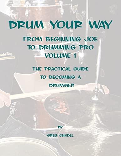 9781470096861: Drum your way from Beginning Joe to Drumming Pro