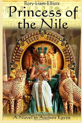 Princess of the Nile: The Thebes Chronicles (Volume 2): Elliott, Rory Liam