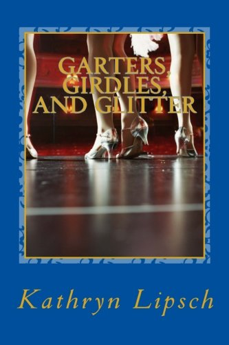 9781470098704: Garters, Girdles, and Glitter: Ruby's story