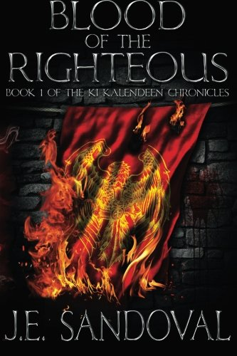 9781470100643: Blood Of The Righteous: Book 1 of the Ki Kalendeen Chronicles
