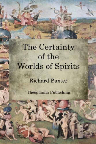 The Certainty of the Worlds of Spirits (9781470101008) by Richard Baxter
