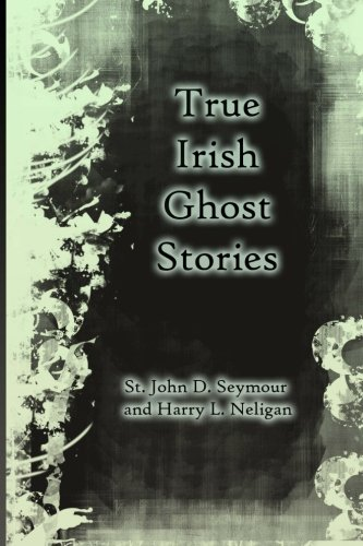 9781470103699: True Irish Ghost Stories
