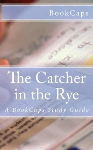 9781470104214: The Catcher in the Rye: A BookCaps Study Guide