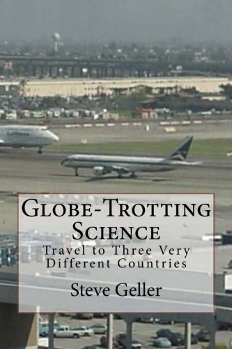 9781470104344: Globe-Trotting Science: Travel to Three Very Different Countries