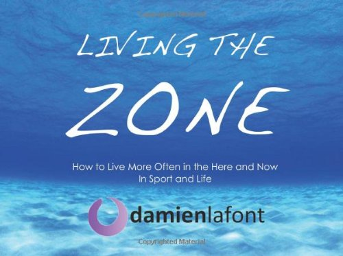 Living the Zone: How to live more: Lafont, Dr Damien