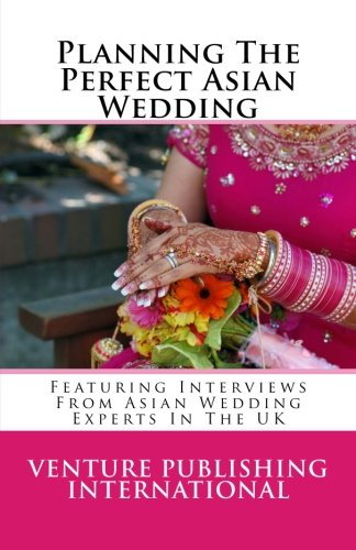 Planning The Perfect Asian Wedding: Featuring Interviews: Charlotte Belle; Zainab