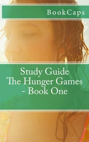 9781470106324: The Hunger Games - Book One: A BookCaps Study Guide