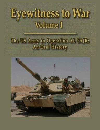 9781470106355: Eyewitness to War Volume 1: The US Army in Operation AL FAJR: An Oral History