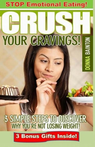 9781470106638: Crush Your Cravings!: The 3-Step Plan to Lose Weight Fast & Keep It Off Forever!