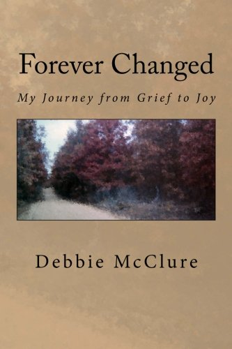 9781470106720: Forever Changed: My Journey from Grief to Joy