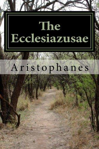 The Ecclesiazusae: Aristophanes