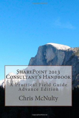 9781470110529: SharePoint 2013 Consultant's Handbook: A Practical Field Guide