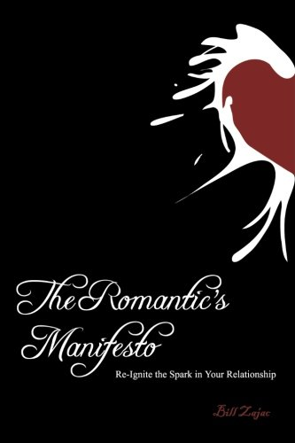 9781470111328: The Romantic's Manifesto: Re-Ignite The Spark in Your Relationship