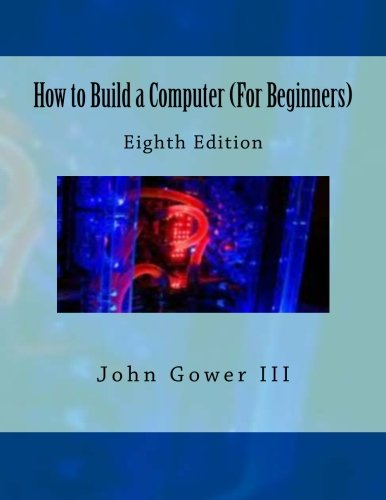 9781470111717: How to Build a Computer (For Beginners): Eighth Edition