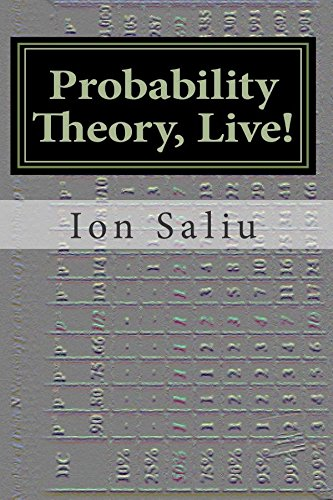 9781470111939: Probability Theory, Live!: More than Gambling and Lottery — It's about Life