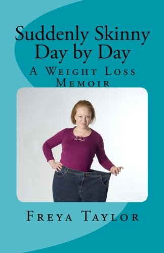 9781470113346: Suddenly Skinny Day by Day: A Weight Loss Memoir