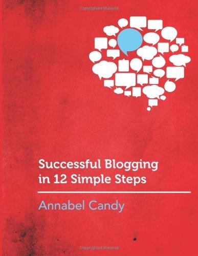 9781470113735: Successful Blogging in 12 Simple Steps