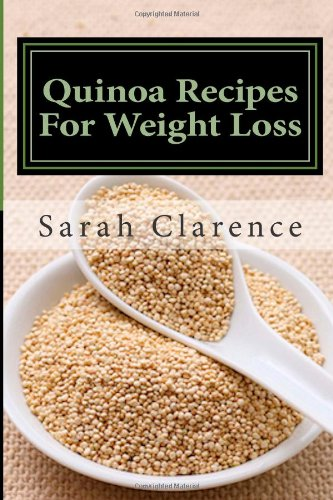 9781470114725: Quinoa Recipes For Weight Loss: Health and Weight Loss Recipes